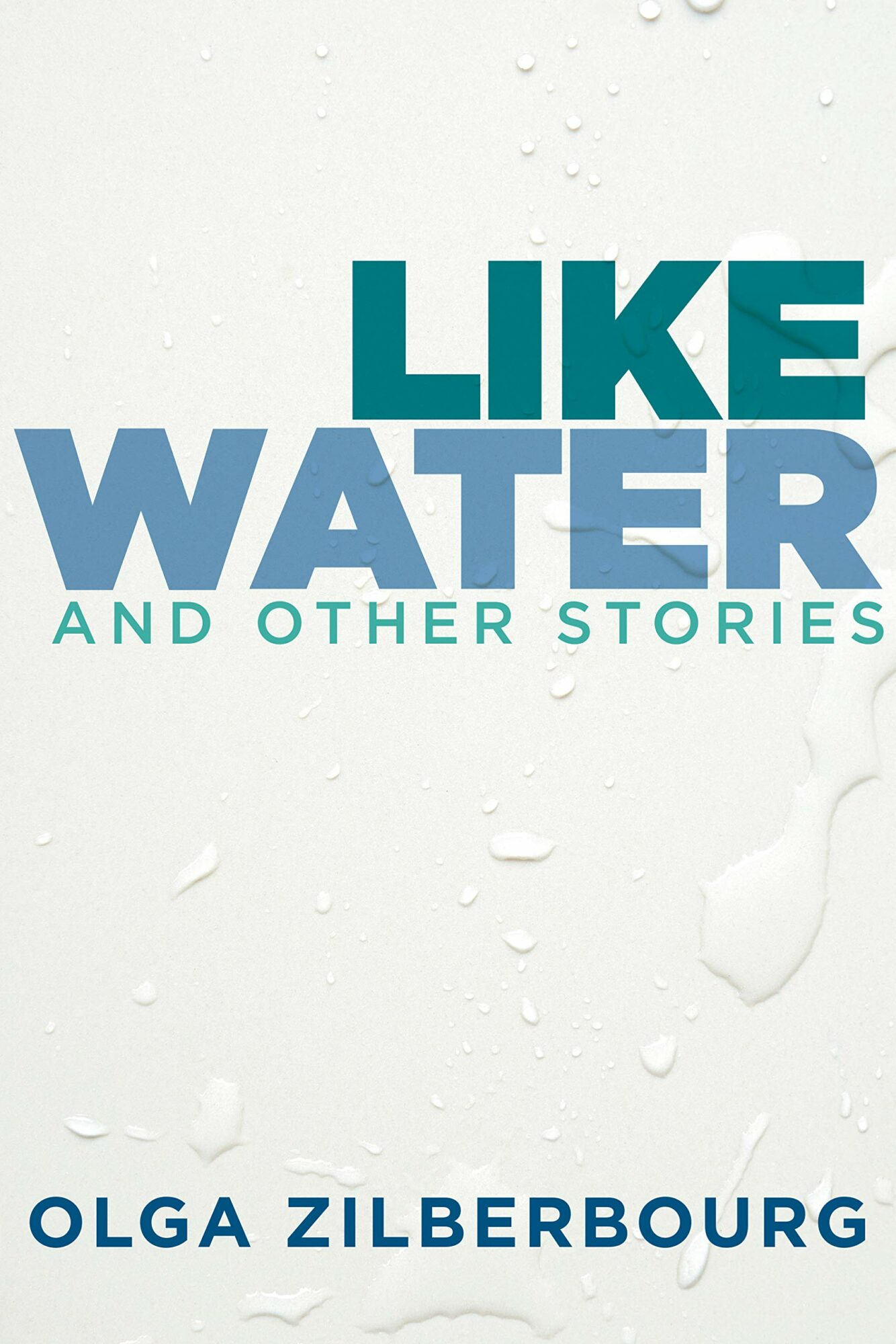 Review: Olga Zilberbourg's English-Language Debut, 'Like Water and Other Stories'